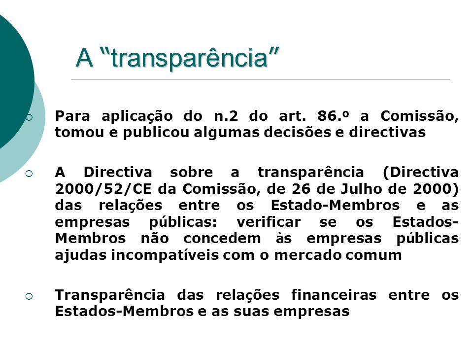 A transparência A transparência Para aplica ç ão do n.2 do art.