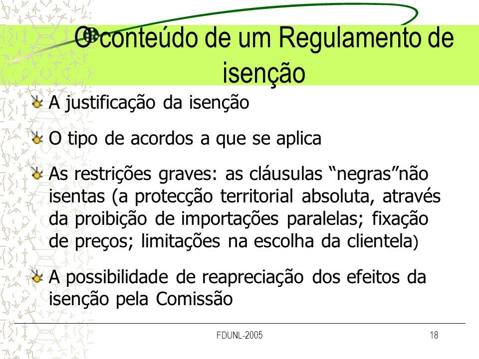 FDUNL-200518 O conteúdo de um Regulamento de isenção A justificação da isenção O tipo de acordos a que se aplica As restrições graves: as cláusulas ne