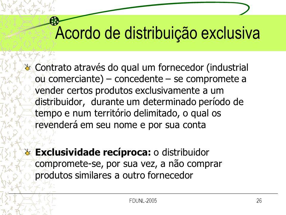 FDUNL-200526 Acordo de distribuição exclusiva Contrato através do qual um fornecedor (industrial ou comerciante) – concedente – se compromete a vender