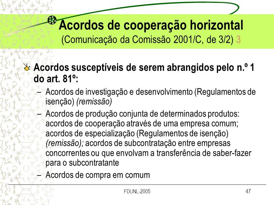 FDUNL-200547 Acordos de cooperação horizontal (Comunicação da Comissão 2001/C, de 3/2) 3 Acordos susceptíveis de serem abrangidos pelo n.º 1 do art. 8