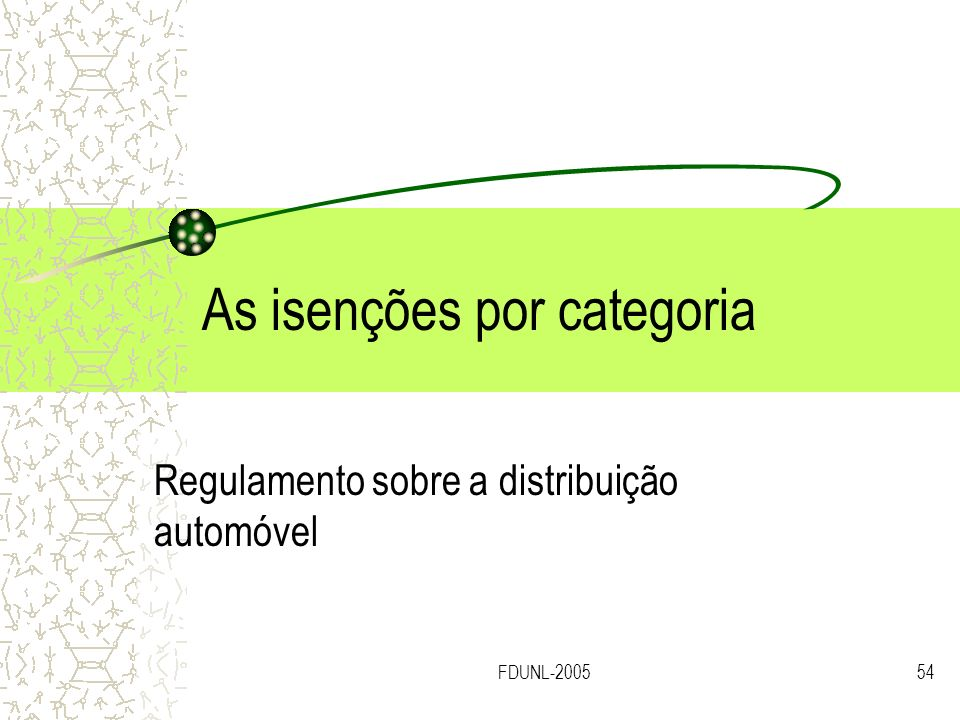 FDUNL-200554 As isenções por categoria Regulamento sobre a distribuição automóvel