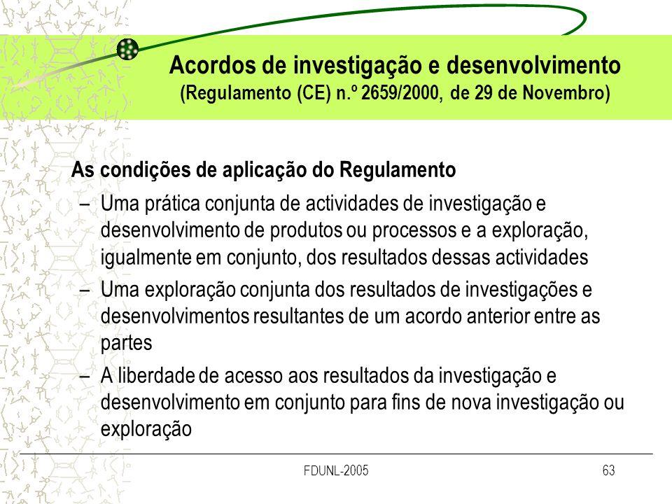 FDUNL-200563 Acordos de investigação e desenvolvimento (Regulamento (CE) n.º 2659/2000, de 29 de Novembro) As condições de aplicação do Regulamento –U