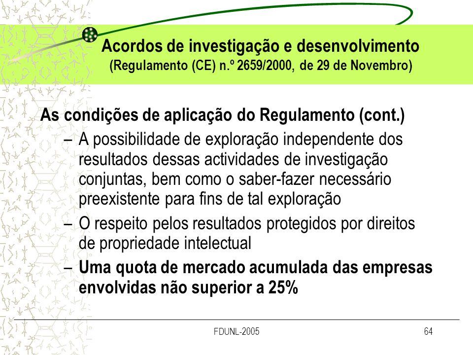 FDUNL-200564 Acordos de investigação e desenvolvimento (Regulamento (CE) n.º 2659/2000, de 29 de Novembro) As condições de aplicação do Regulamento (c
