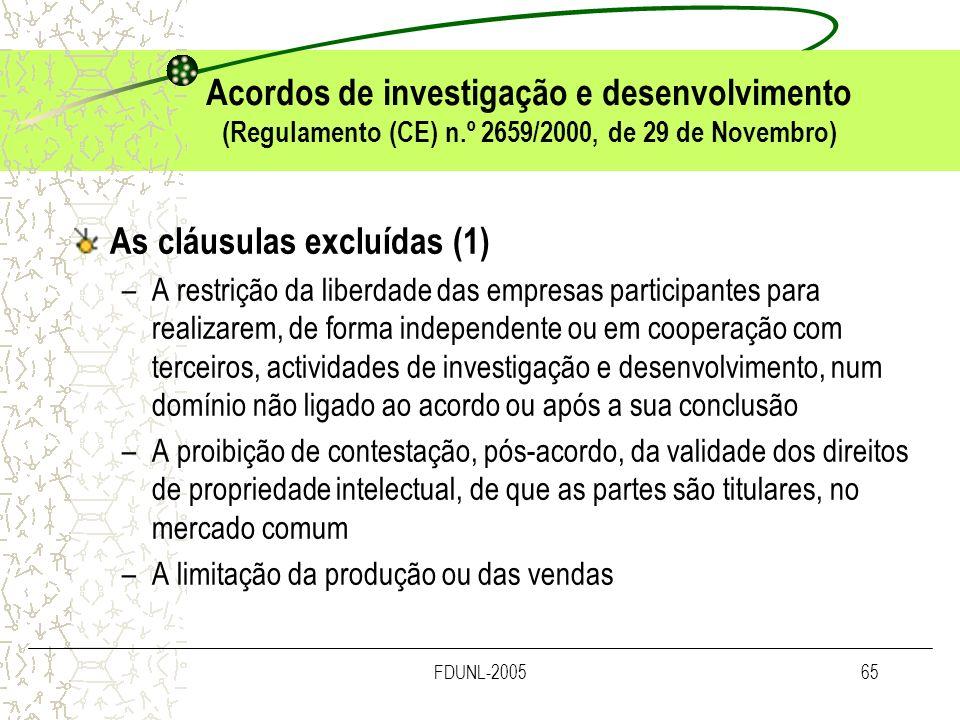 FDUNL-200565 Acordos de investigação e desenvolvimento (Regulamento (CE) n.º 2659/2000, de 29 de Novembro) As cláusulas excluídas (1) –A restrição da