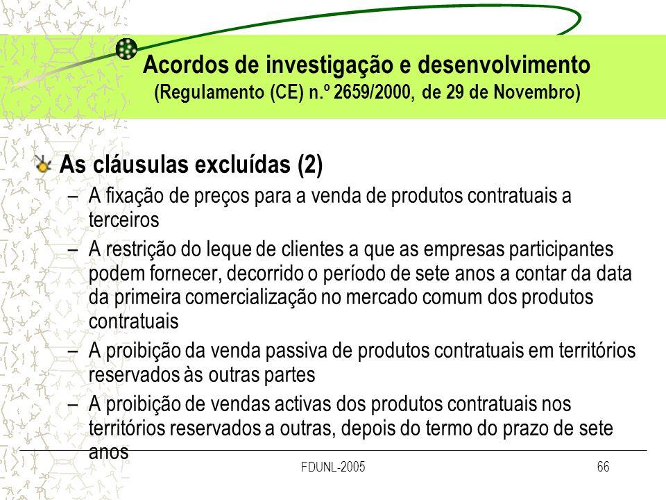 FDUNL-200566 Acordos de investigação e desenvolvimento (Regulamento (CE) n.º 2659/2000, de 29 de Novembro) As cláusulas excluídas (2) –A fixação de pr