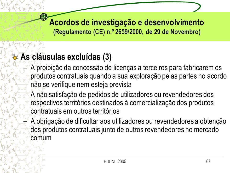 FDUNL-200567 Acordos de investigação e desenvolvimento (Regulamento (CE) n.º 2659/2000, de 29 de Novembro) As cláusulas excluídas (3) –A proibição da