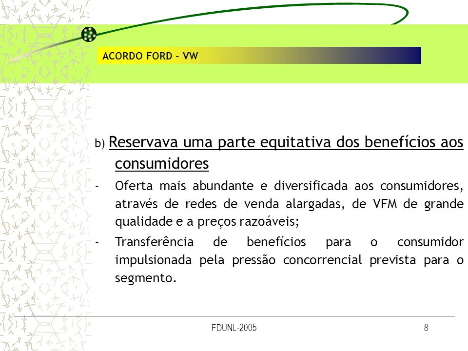 FDUNL-20058 ACORDO FORD - VW b) Reservava uma parte equitativa dos benefícios aos consumidores -Oferta mais abundante e diversificada aos consumidores