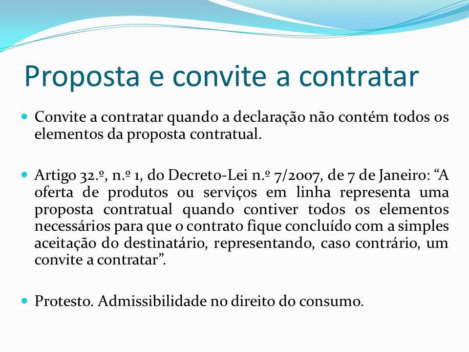 Proposta e convite a contratar Convite a contratar quando a declaração não contém todos os elementos da proposta contratual. Artigo 32.º, n.º 1, do De