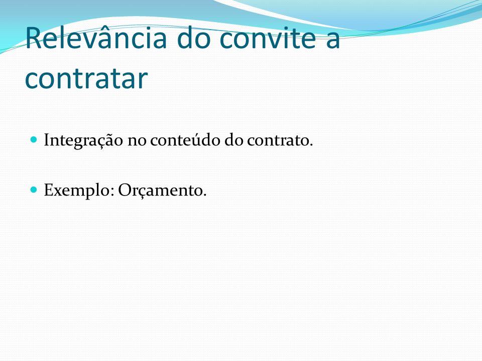 Relevância do convite a contratar Integração no conteúdo do contrato. Exemplo: Orçamento.