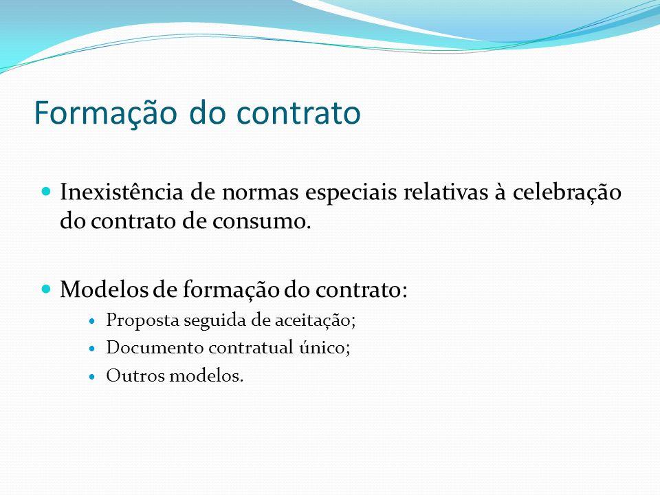 Formação do contrato Inexistência de normas especiais relativas à celebração do contrato de consumo. Modelos de formação do contrato: Proposta seguida