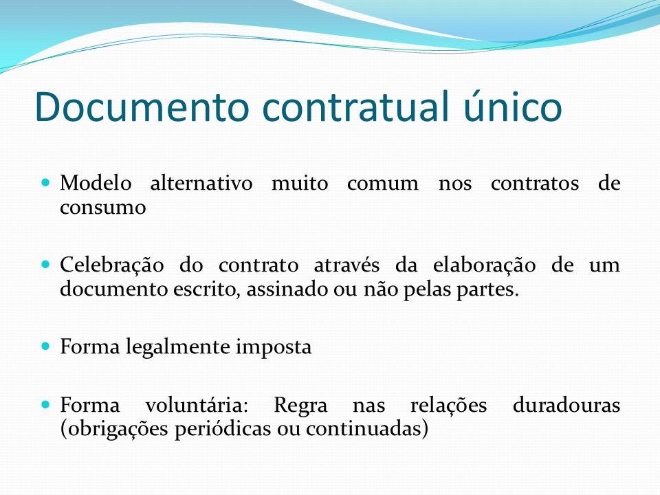 Documento contratual único Modelo alternativo muito comum nos contratos de consumo Celebração do contrato através da elaboração de um documento escrito, assinado ou não pelas partes.
