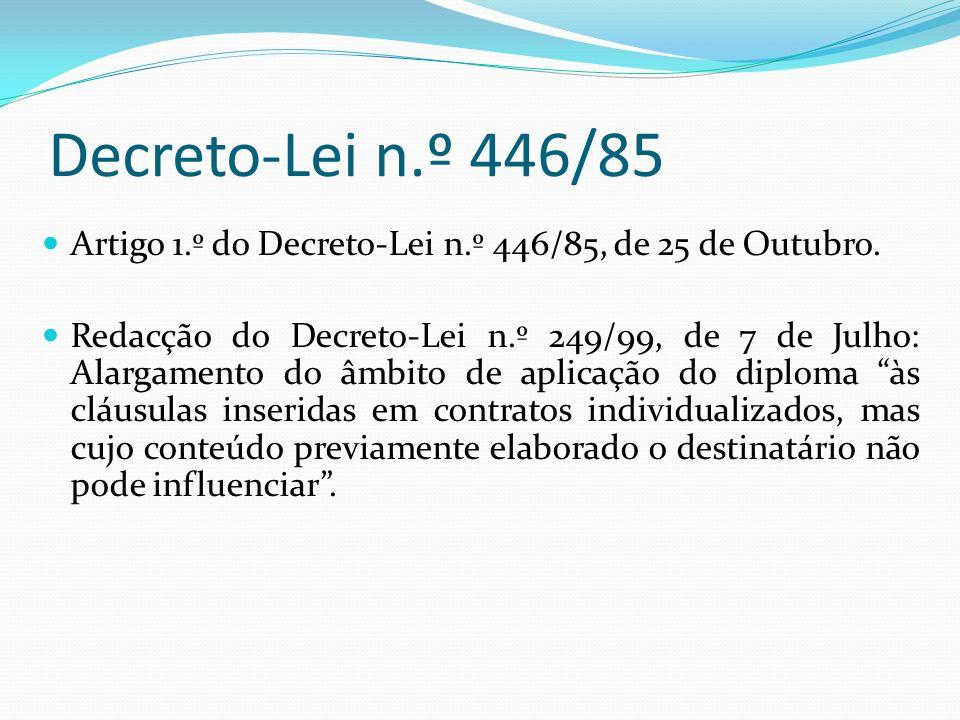 Decreto-Lei n.º 446/85 Artigo 1.º do Decreto-Lei n.º 446/85, de 25 de Outubro. Redacção do Decreto-Lei n.º 249/99, de 7 de Julho: Alargamento do âmbit