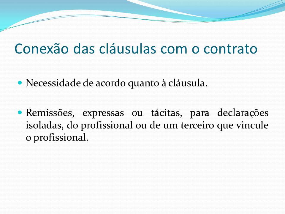 Conexão das cláusulas com o contrato Necessidade de acordo quanto à cláusula. Remissões, expressas ou tácitas, para declarações isoladas, do profissio