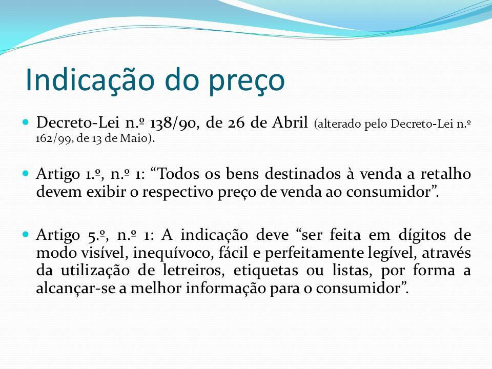 Indicação do preço Decreto-Lei n.º 138/90, de 26 de Abril (alterado pelo Decreto-Lei n.º 162/99, de 13 de Maio).