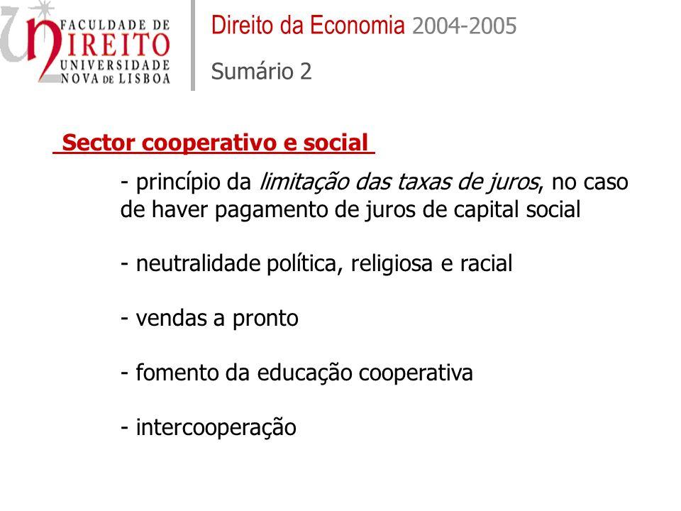 Direito da Economia 2004-2005 Sumário 2 - princípio da limitação das taxas de juros, no caso de haver pagamento de juros de capital social - neutralid