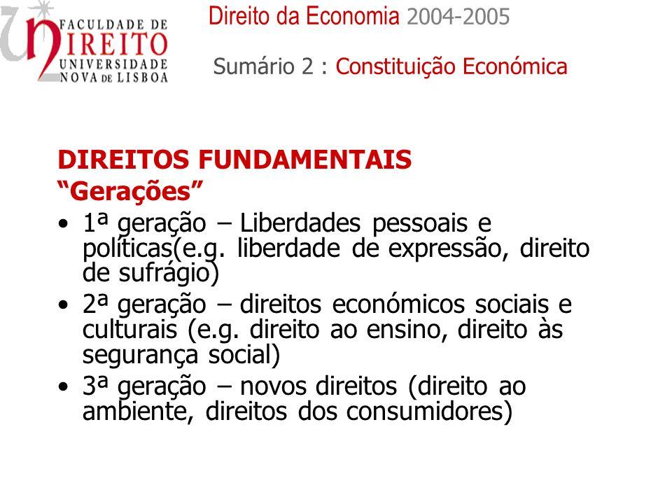 DIREITOS FUNDAMENTAIS Gerações 1ª geração – Liberdades pessoais e políticas(e.g.