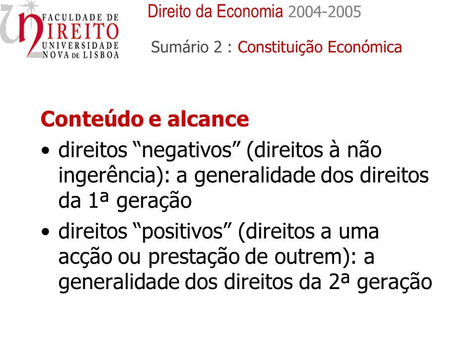 Direito da Economia 2004-2005 Sumário 2 - orientação e controlo da actividade económica, para assegurar a plena utilização dos recursos e zelar pela eficiência do sector público; orientar o desenvolvimento; preservar a independência nacional e desenvolver a cooperação com todos os povos C) As funções do Estado