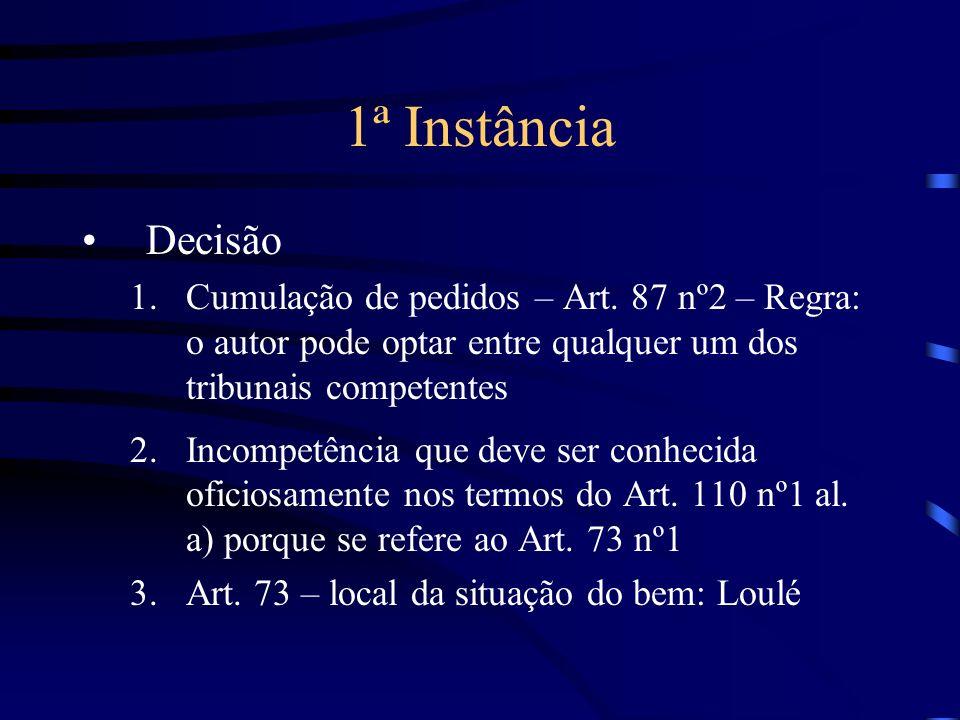 1ª Instância Decisão 1.Cumulação de pedidos – Art.