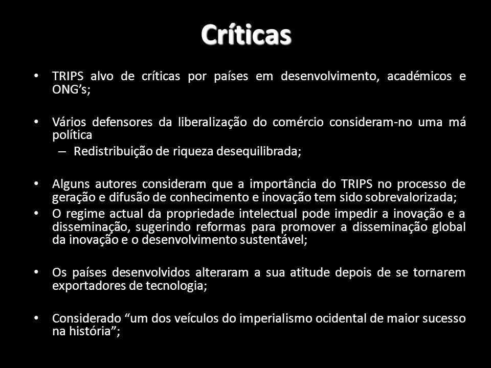 TRIPS alvo de críticas por países em desenvolvimento, académicos e ONGs; Vários defensores da liberalização do comércio consideram-no uma má política