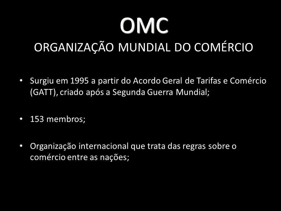 OMC OMC ORGANIZAÇÃO MUNDIAL DO COMÉRCIO Surgiu em 1995 a partir do Acordo Geral de Tarifas e Comércio (GATT), criado após a Segunda Guerra Mundial; 15