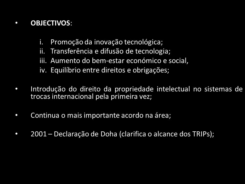OBJECTIVOS: i.Promoção da inovação tecnológica; ii.Transferência e difusão de tecnologia; iii.Aumento do bem-estar económico e social, iv.Equilíbrio e