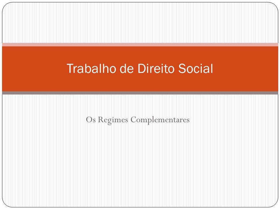 Os Regimes Complementares Trabalho de Direito Social