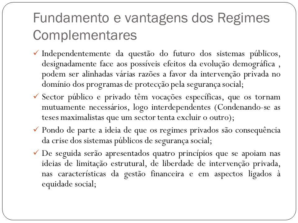 Fundamento e vantagens dos Regimes Complementares Independentemente da questão do futuro dos sistemas públicos, designadamente face aos possíveis efei