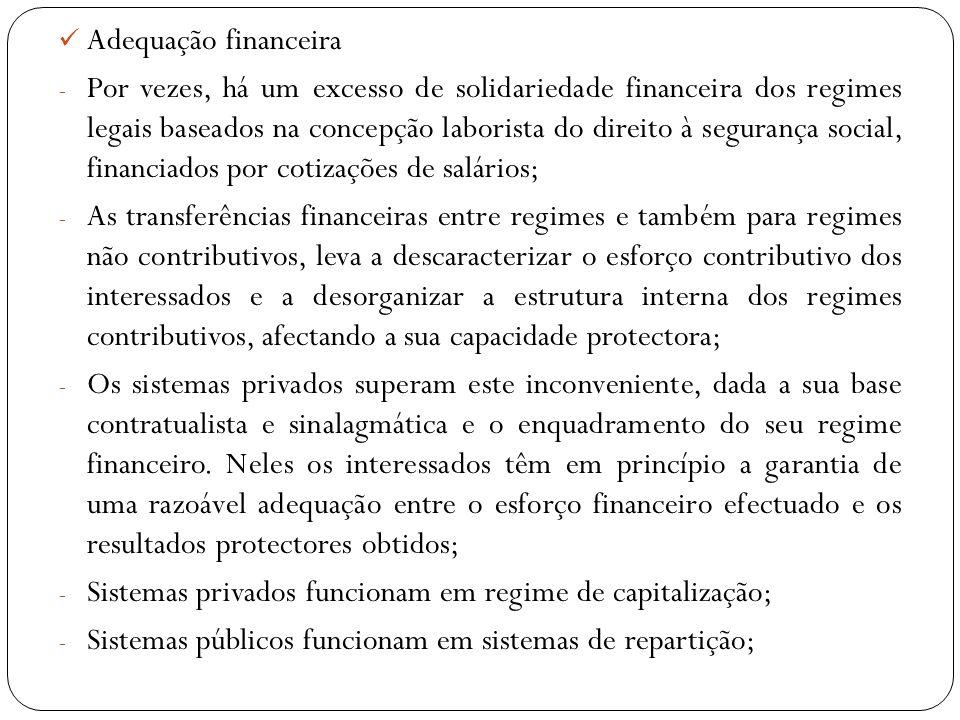 Adequação financeira - Por vezes, há um excesso de solidariedade financeira dos regimes legais baseados na concepção laborista do direito à segurança