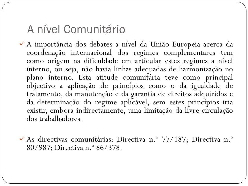 A nível Comunitário A importância dos debates a nível da União Europeia acerca da coordenação internacional dos regimes complementares tem como origem