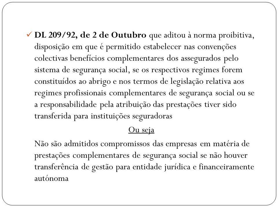 DL 209/92, de 2 de Outubro que aditou à norma proibitiva, disposição em que é permitido estabelecer nas convenções colectivas benefícios complementare