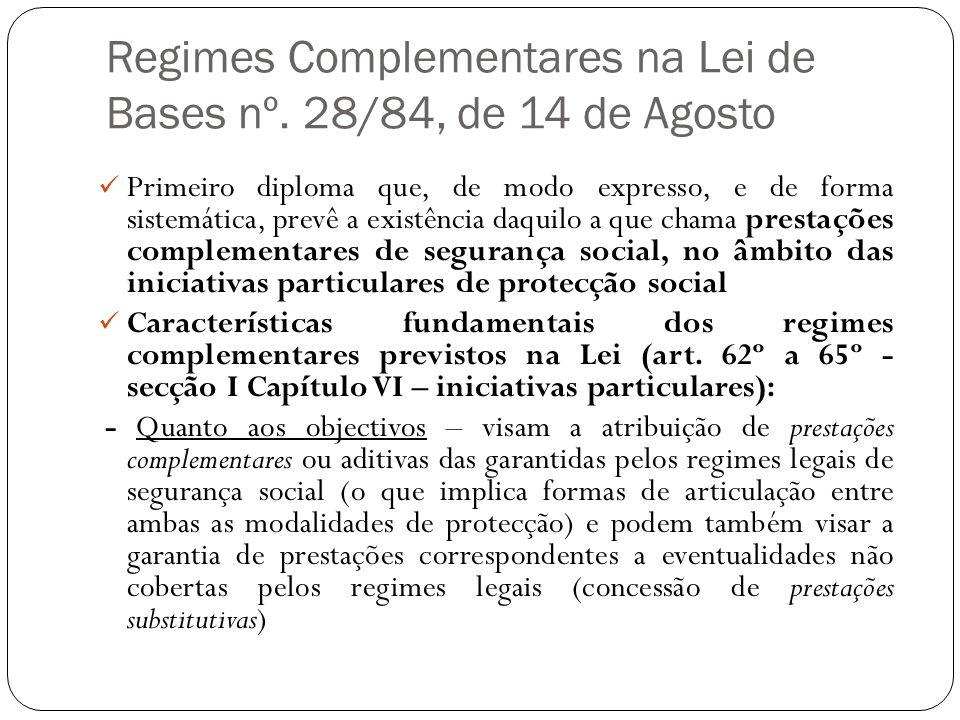 Regimes Complementares na Lei de Bases nº. 28/84, de 14 de Agosto Primeiro diploma que, de modo expresso, e de forma sistemática, prevê a existência d