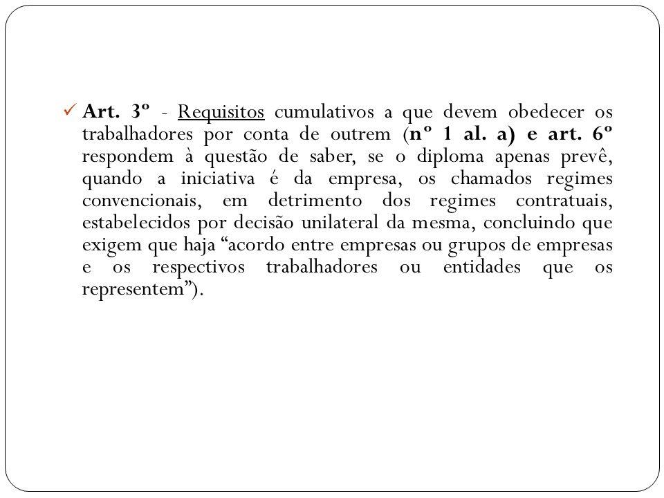 Art. 3º - Requisitos cumulativos a que devem obedecer os trabalhadores por conta de outrem (nº 1 al. a) e art. 6º respondem à questão de saber, se o d