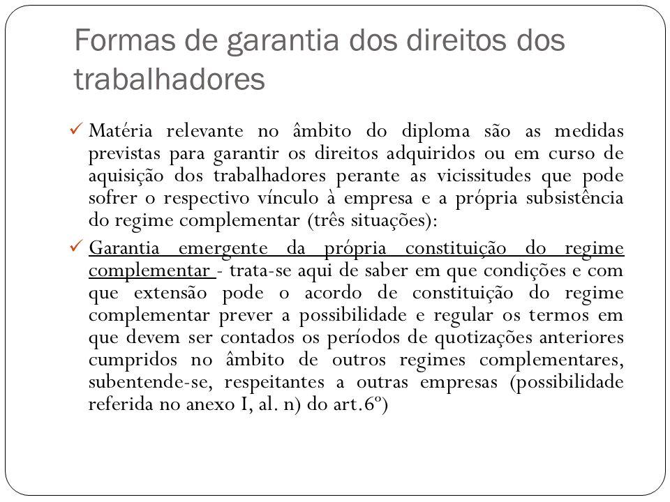 Formas de garantia dos direitos dos trabalhadores Matéria relevante no âmbito do diploma são as medidas previstas para garantir os direitos adquiridos
