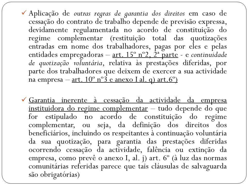 Aplicação de outras regras de garantia dos direitos em caso de cessação do contrato de trabalho depende de previsão expressa, devidamente regulamentad