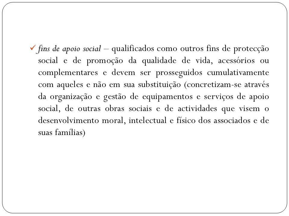 fins de apoio social fins de apoio social – qualificados como outros fins de protecção social e de promoção da qualidade de vida, acessórios ou comple