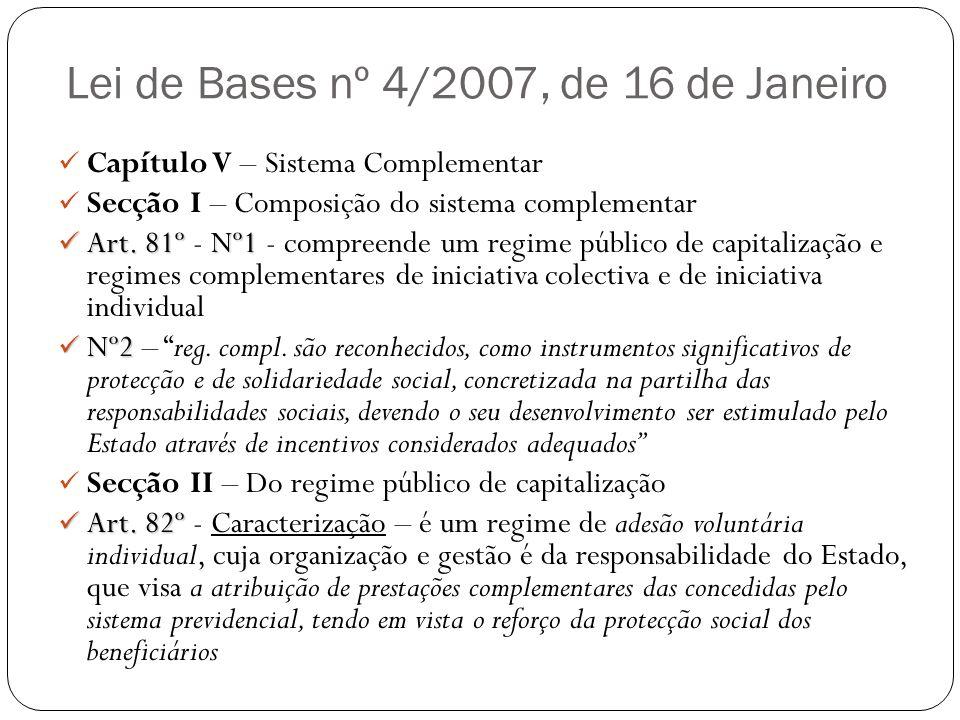 Lei de Bases nº 4/2007, de 16 de Janeiro Capítulo V – Sistema Complementar Secção I – Composição do sistema complementar Art. 81º Nº1 Art. 81º - Nº1 -