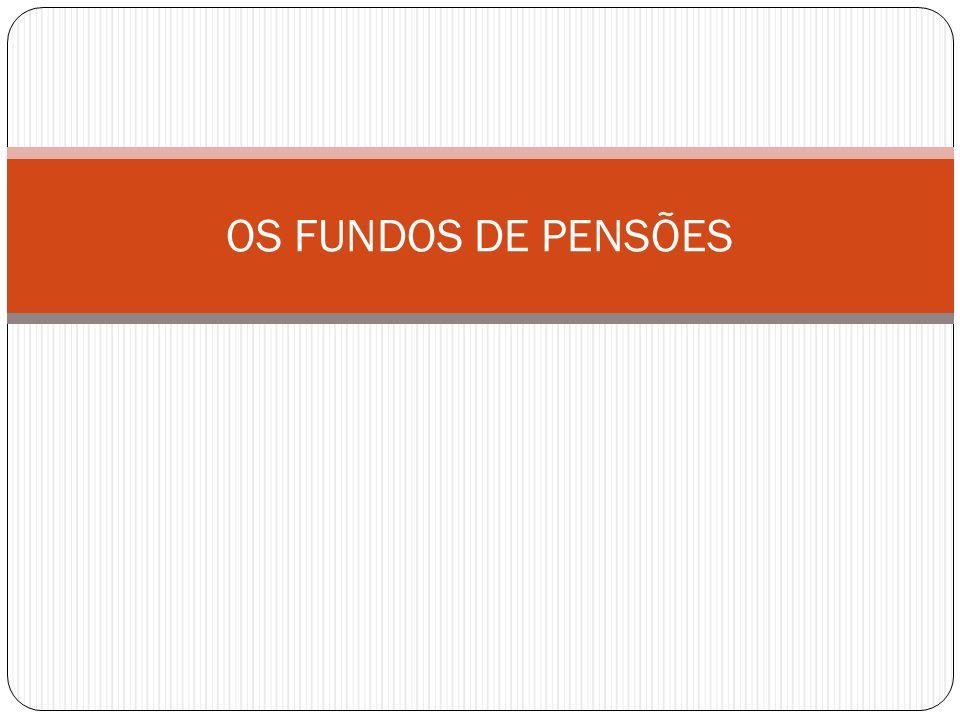 OS FUNDOS DE PENSÕES