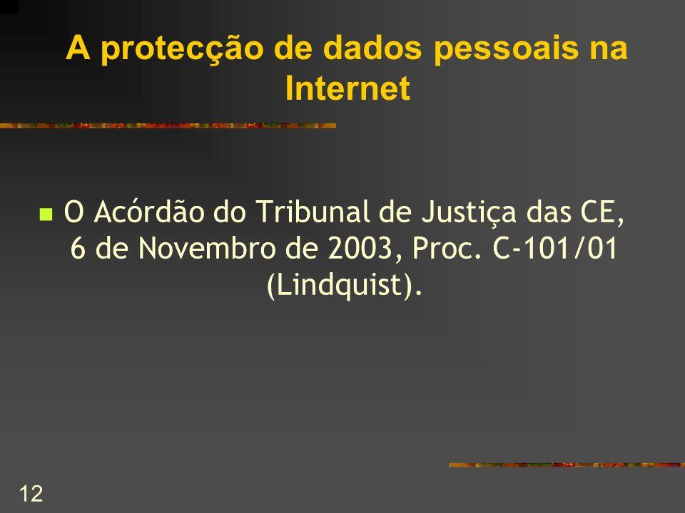 12 A protecção de dados pessoais na Internet O Acórdão do Tribunal de Justiça das CE, 6 de Novembro de 2003, Proc. C-101/01 (Lindquist).