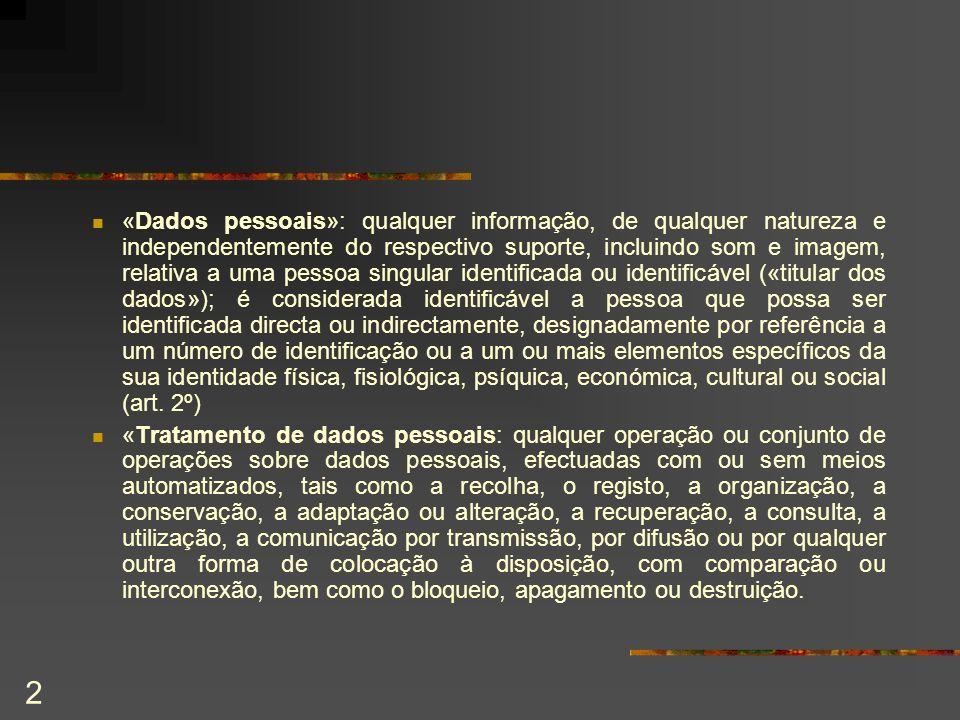 2 «Dados pessoais»: qualquer informação, de qualquer natureza e independentemente do respectivo suporte, incluindo som e imagem, relativa a uma pessoa