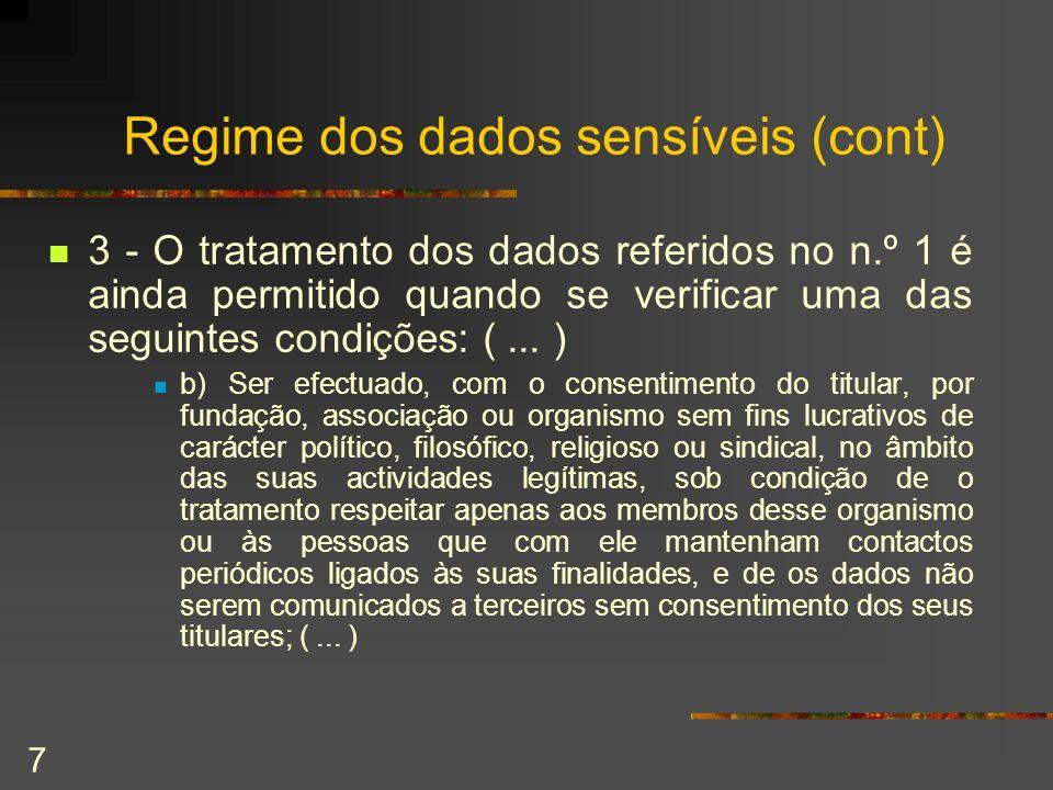 7 Regime dos dados sensíveis (cont) 3 - O tratamento dos dados referidos no n.º 1 é ainda permitido quando se verificar uma das seguintes condições: (