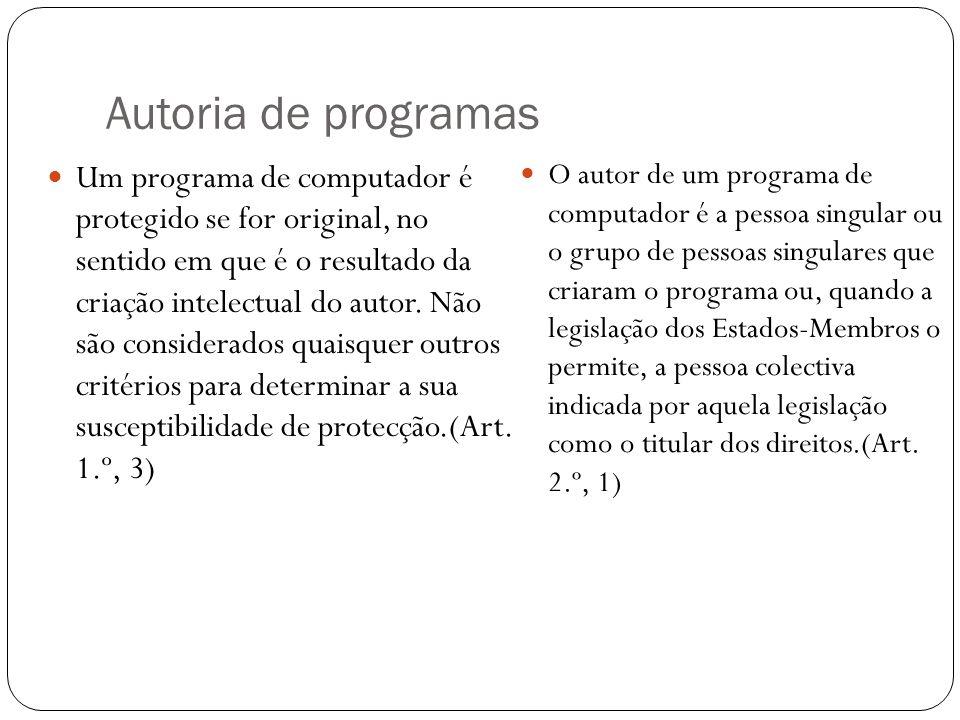 Autoria de programas Um programa de computador é protegido se for original, no sentido em que é o resultado da criação intelectual do autor.
