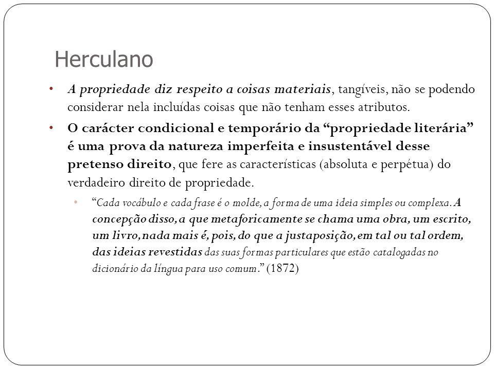 Herculano A propriedade diz respeito a coisas materiais, tangíveis, não se podendo considerar nela incluídas coisas que não tenham esses atributos.