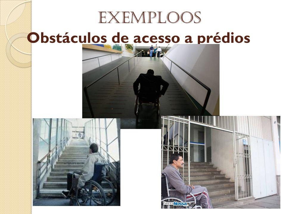 Obstáculos de acesso a prédios Exemploos