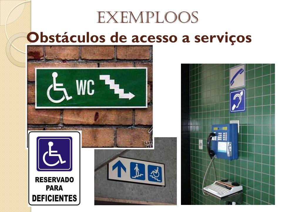 Obstáculos de acesso a serviços Exemploos