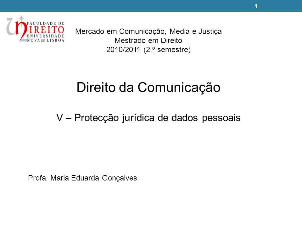 1 Direito da Comunicação V – Protecção jurídica de dados pessoais Profa.