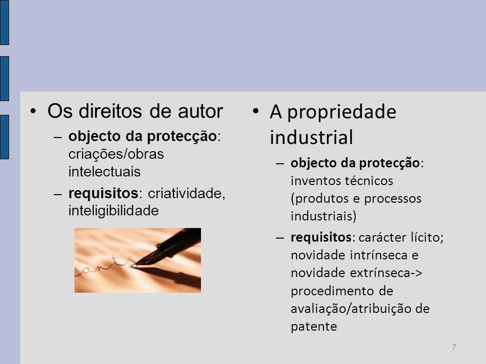 Os direitos de autor –objecto da protecção: criações/obras intelectuais –requisitos: criatividade, inteligibilidade A propriedade industrial – objecto da protecção: inventos técnicos (produtos e processos industriais) – requisitos: carácter lícito; novidade intrínseca e novidade extrínseca-> procedimento de avaliação/atribuição de patente 7
