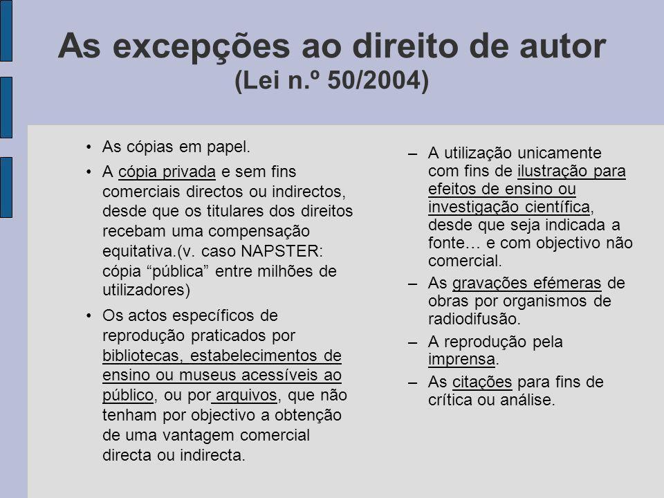 As excepções ao direito de autor (Lei n.º 50/2004) As cópias em papel.