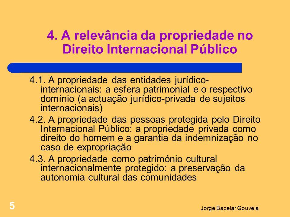 Jorge Bacelar Gouveia 5 4.A relevância da propriedade no Direito Internacional Público 4.1.