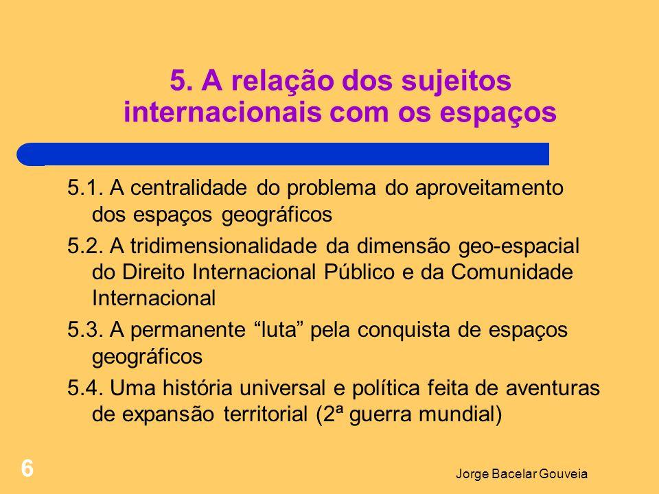 Jorge Bacelar Gouveia 7 6.A construção do domínio do Direito Internacional Público 6.1.