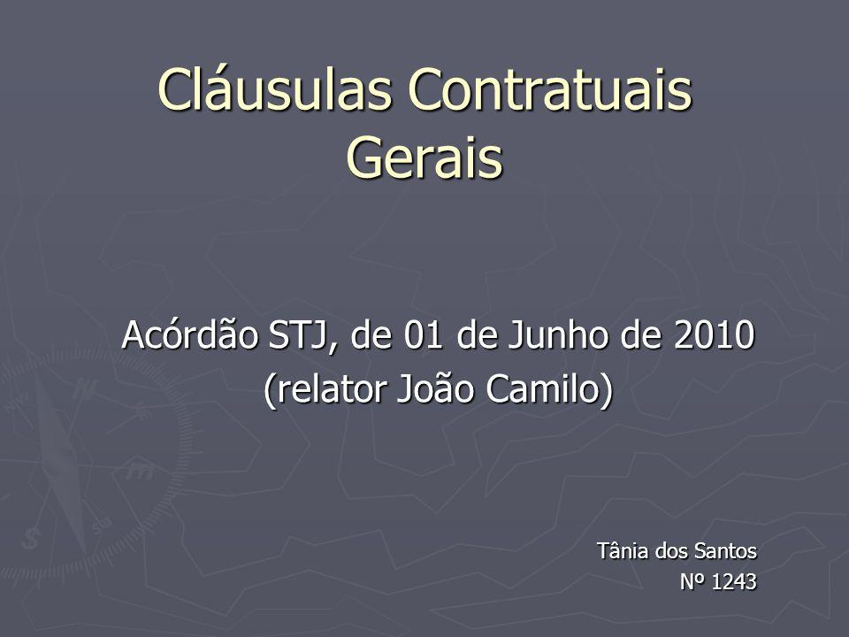 Cláusulas Contratuais Gerais Acórdão STJ, de 01 de Junho de 2010 (relator João Camilo) Tânia dos Santos Nº 1243